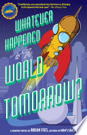 Whatever Happened to the World of Tomorrow