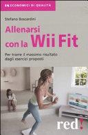 Allenarsi con la Wii Fit  Per trarre il massimo vantaggio dagli esercizi proposti