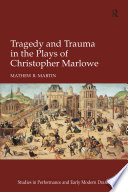 Tragedy and Trauma in the Plays of Christopher Marlowe