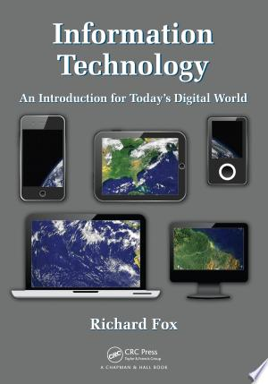 Information Technology: An Introduction for Today's Digital World - ISBN:9781466568280