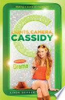 Lights Camera Cassidy Drama