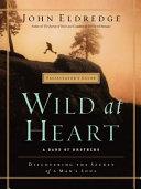 Wild at Heart Facilitator s Guide