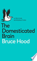 Ebook The Domesticated Brain Epub Bruce Hood Apps Read Mobile