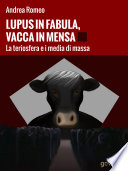 Lupus in fabula  vacca in mensa  La teriosfera e i media di massa