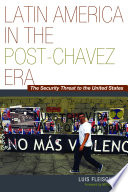 Latin America in the Post Ch vez Era  The Security Threat to the United States