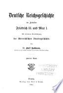 Deutsche reichsgeschichte im zeitalter Friedrich III. und Max I.