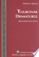 Yourcenar Dramaturge Us Foresee The Philosophical Fabric Which Implies Its