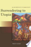 Surrendering to Utopia
