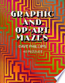 Graphic and Op-Art Mazes Free download PDF and Read online