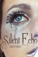 Silent Echo by Elisa Freilich