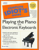 The Complete Idiot s Guide to Playing the Piano and Electronic Keyboards