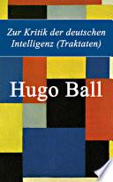 Zur Kritik der deutschen Intelligenz  Traktaten    Vollst  ndige Ausgabe