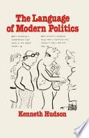 The Language of Modern Politics