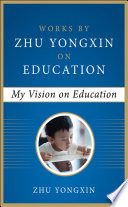 My Vision on Education  Works by Zhu Yongxin on Education Series