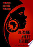 Unleashing Africa   s Resilience  Pan Africanist Renaissance In a New African Century