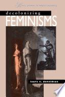 Decolonizing Feminisms by Laura E. Donaldson