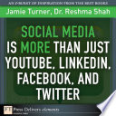 Social Media Is More Than Just YouTube  LinkedIn  Facebook  and Twitter