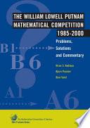 The William Lowell Putnam Mathematical Competition 1985-2000 : mathematical competition in north america....