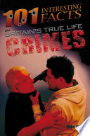 101 Interesting Facts On Britain S True Life Crimes