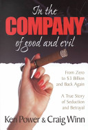 In the Company of Good and Evil