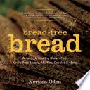 Bread Free Bread  Amazingly Healthy Gluten Free  Grain Free Breads  Muffins  Cookies   More