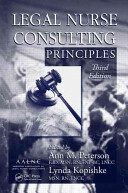 Legal Nurse Consulting Principles  Third Edition
