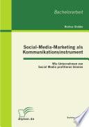 Social Media Marketing als Kommunikationsinstrument  Wie Unternehmen von Social Media profitieren k  nnen