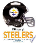 Pittsburgh Steelers A Legendary Franchise Including The Players Teams Games
