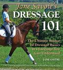 Jane Savoie s Dressage 101