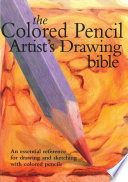 Colored Pencil Artist s Drawing Bible