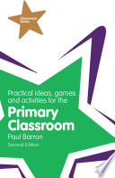 Practical Ideas  Games and Activities for the Primary Classroom