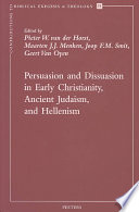 Persuasion and Dissuasion in Early Christianity, Ancient Judaism, and Hellenism