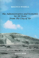 The Administrative and Economic Ur III Texts from the City of Ur