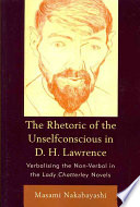 The Rhetoric of the Unselfconscious in D H  Lawrence