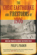 The Great Earthquake and Firestorms of 1906