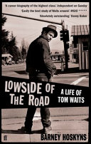 Lowside of the Road  A Life of Tom Waits To Orphans Lowside Of The