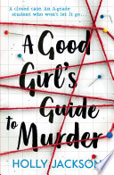 A Good Girl s Guide to Murder Book PDF