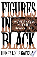 """Figures in Black : Words, Signs, and the """"Racial"""" Self"""