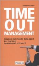 Time out management  Citazioni dal mondo dello sport per manager appassionati e vincenti