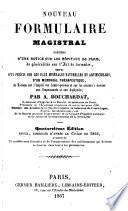 Nouveau Formulaire Magistral Pr  c  d   D une Notice Sur Les H  pitaux de Paris
