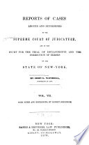 Reports of Cases Argued and Determined in the Supreme Court of Judicature and in the Court for the Trial of Impeachments and the Correction of Errors of the State of New-York [1828-1841]