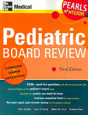Pediatric Board Review  Pearls of Wisdom  Third Edition