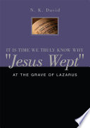 It Is Time We Truly Know Why Jesus Wept