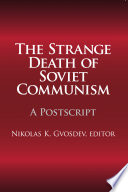 The Strange Death of Soviet Communism Era Of World History This Work Brings Together