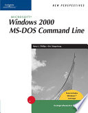 New Perspectives On Microsoft Windows 2000 Ms Dos Command Line Comprehensive Windows Xp Enhanced
