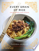 Every Grain Of Rice: Simple Chinese Home Cooking : introduction to key seasonings and techniques, and...