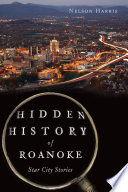 Hidden History of Roanoke