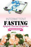 Intermittent Fasting Ketogenic Diet And Weight Loss 60 Days Journal