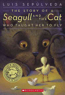 The Story Of A Seagull And The Cat Who Taught Her To Fly book