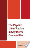 The Psychic Life of Racism in Gay Men s Communities